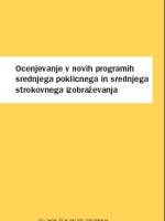 Ocenjevanje v novih programih srednjega poklicnega in srednjega strokovnega izobraževanja