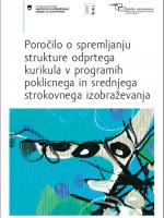 Poročilo o spremljanju strukture odprtega kurikula v programih poklicnega in srednjega strokovnega izobraževanja