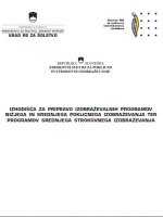 Izhodišča za pripravo izobraževalnih programov nižjega in srednjega poklicnega izobraževanja ter programov srednjega strokovnega izobraževanja (stara - do 2016)